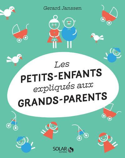 LES PETITS-ENFANTS EXPLIQUES AUX GRANDS-PARENTS