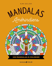 MANDALAS AMERINDIENS - 100 MANDALAS A COLORIER
