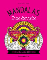 MANDALAS INDE ETERNELLE - 100 MANDALAS A COLORIER