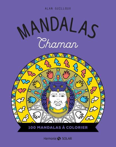 MANDALAS CHAMAN - 100 MANDALAS A COLORIER