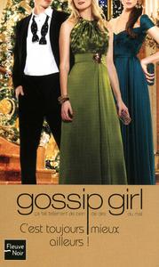 GOSSIP GIRL - NUMERO 15 C'EST TOUJOURS MIEUX AILLEURS -POCHE- - VOL15