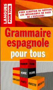 GRAMMAIRE ESPAGNOLE POUR TOUS !