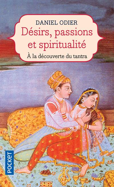 DESIRS, PASSIONS & SPIRITUALITE