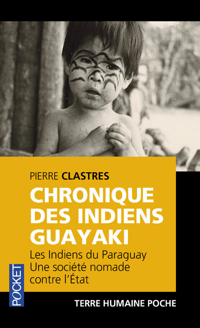 CHRONIQUE DES INDIENS GUAYAKI