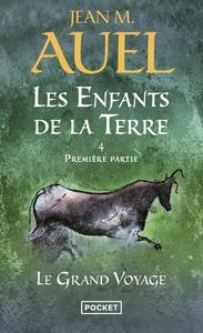 LES ENFANTS DE LA TERRE - TOME 4 LE GRAND VOYAGE - PREMIERE PARTIE - VOL04
