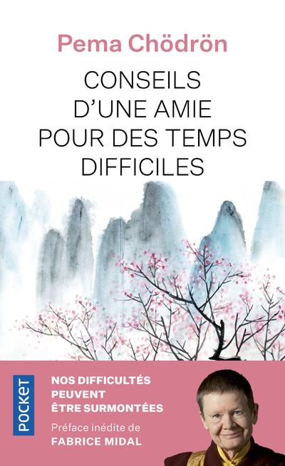 CONSEILS D'UNE AMIE POUR DES TEMPS DIFFICILES