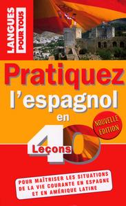 PP1667 PRATIQUEZ L ESPAGNOL EN 40 LECONS
