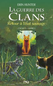 LA GUERRE DES CLANS CYCLE I - TOME 1 RETOUR A L'ETAT SAUVAGE - VOL01