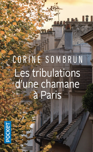 LES TRIBULATIONS D'UNE CHAMANE A PARIS