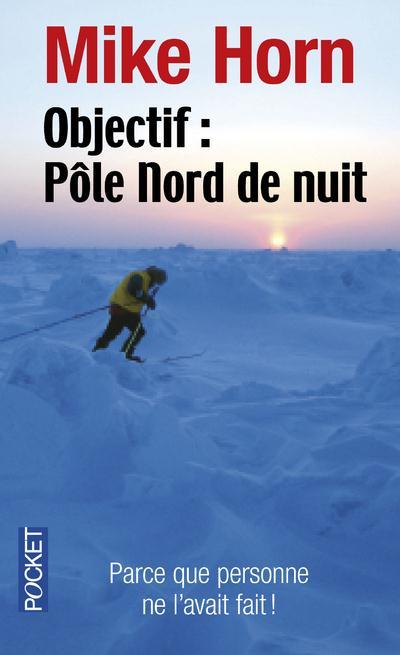 Objectif : pole nord de nuit