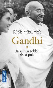 GANDHI - TOME 1 JE SUIS UN SOLDAT DE LA PAIX - VOL01