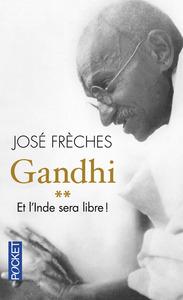 GANDHI - TOME 2 ET L'INDE SERA LIBRE ! - VOL02