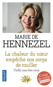 LA CHALEUR DU COEUR EMPECHE NOS CORPS DE ROUILLER