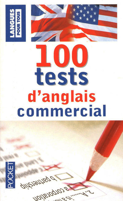 100 TESTS D'ANGLAIS COMMERCIAL