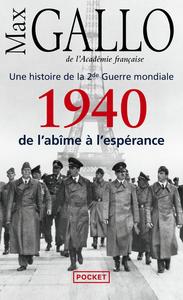 1940, DE L'ABIME A L'ESPERANCE