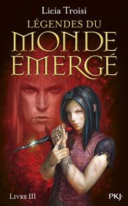 LEGENDES DU MONDE EMERGE T3 LES DERNIERS HEROS
