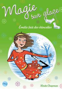 MAGIE SUR GLACE N05 EMILIE FAIT DES ETINCELLES