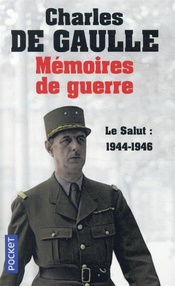 Memoires de guerre - tome 3 le salut 1944-1946 - vol03