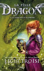 LA FILLE DRAGON T03 LE SABLIER D'ALDIBAH