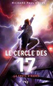 LE CERCLE DES 17 - TOME 6 LA CHUTE D'HADES - VOL6