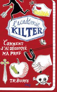 L'ACADEMIE KILTER - TOME 1 COMMENT J'AI DEGOMME MA PROF