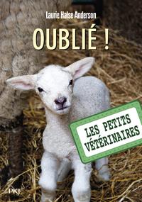 LES PETITS VETERINAIRES - NUMERO 17 OUBLIE ! - VOL17