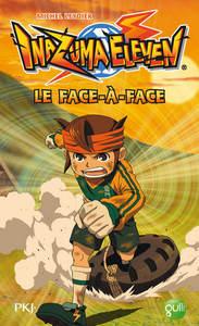 INAZUMA ELEVEN - TOME 1 LE FACE-A-FACE