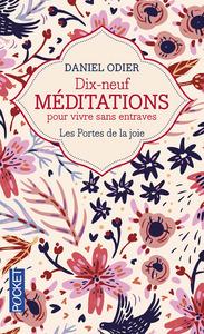 19 MEDITATIONS POUR VIVRE SANS ENTRAVES - LES PORTES DE LA JOIE