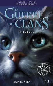 LA GUERRE DES CLANS LA DERNIERE PROPHETIE T4 NUIT  ETOILEE