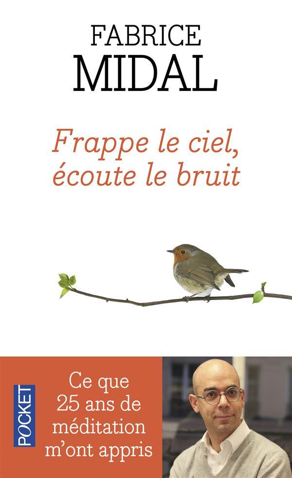 FRAPPE LE CIEL, ECOUTE LE BRUIT