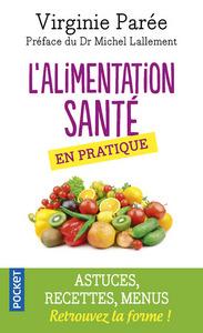 L'ALIMENTATION SANTE EN PRATIQUE