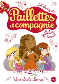 PAILLETTES ET COMPAGNIE - TOME 5 UNE DROLE D'AMIE