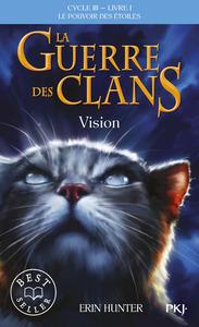LA GUERRE DES CLANS CYCLE III LE POUVOIR DES ETOILES - TOME 1 VISION - VOL01