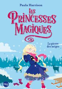 LES PRINCESSES MAGIQUES - TOME 5 LA PIERRE DES NEIGES - VOL5