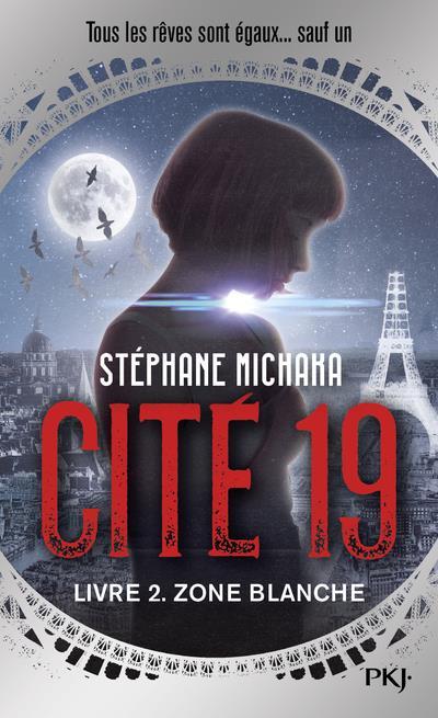 CITE 19 - TOME 2 ZONE BLANCHE - VOL02