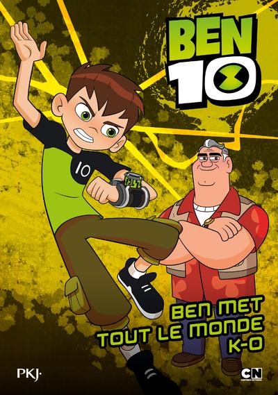 BEN 10 CLASSIC - TOME 4 BEN MET TOUT LE MONDE KO
