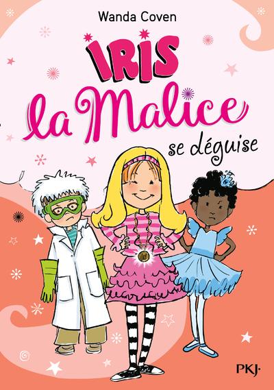 IRIS LA MALICE - TOME 4 SE DEGUISE - VOLUME 04