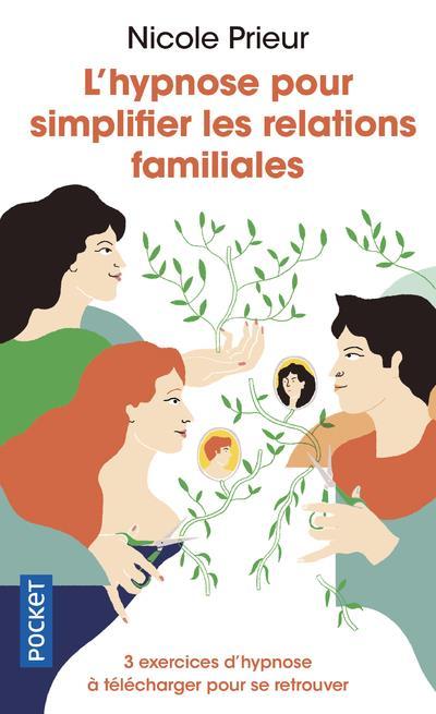 L'HYPNOSE POUR SIMPLIFIER LES RELATIONS FAMILIALES