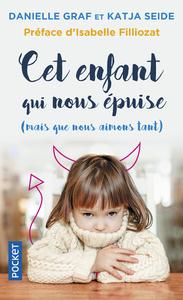 CET ENFANT QUI NOUS EPUISE (MAIS QUE NOUS AIMONS TANT )