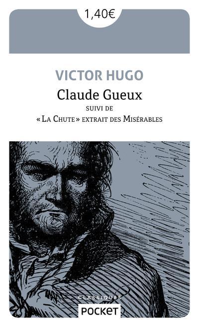 CLAUDE GUEUX SUIVI DE 'LA CHUTE' EXTRAIT DES MISERABLES