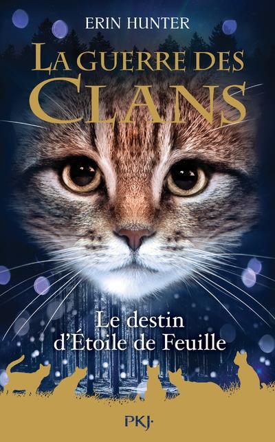 GUERRE DES CLANS HS - TOME 7 LE DESTIN D'ETOILE DE FEUILLE