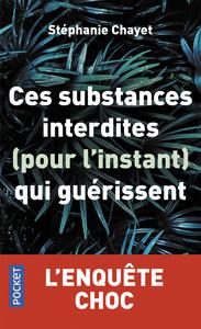 CES SUBSTANCES INTERDITES (POUR L'INSTANT) QUI GUERISSENT