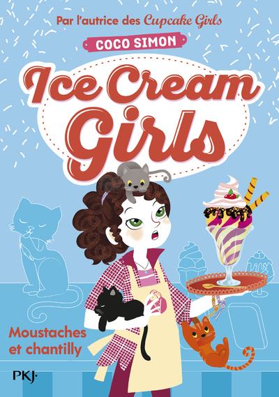 ICE CREAM GIRLS - TOME 3 MOUSTACHES ET CHANTILLY - VOL03