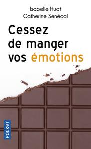 CESSEZ DE MANGER VOS EMOTIONS
