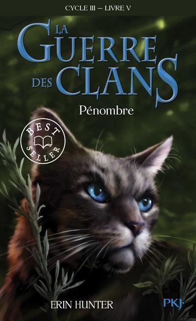 La guerre des clans - cycle iii le pouvoir des etoiles - tome 5 penombre - vol05