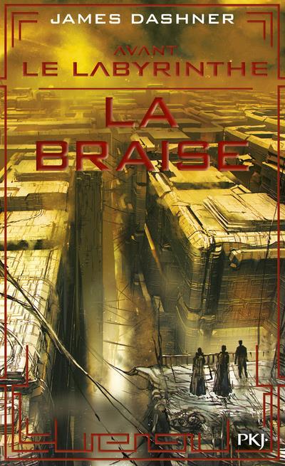 AVANT LE LABYRINTHE - TOME 5 LA BRAISE - VOL05