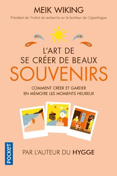 L'ART DE SE CREER DE BEAUX SOUVENIRS