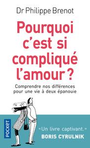 POURQUOI C'EST SI COMPLIQUE L'AMOUR ?
