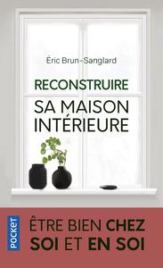 RECONSTRUIRE SA MAISON INTERIEURE