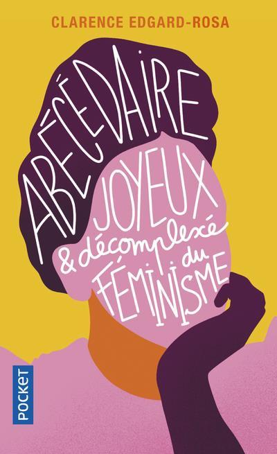 Abecedaire joyeux et decomplexe du feminisme